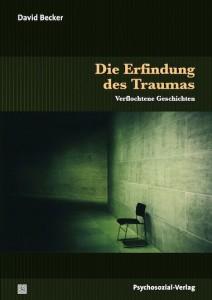 David Becker: Die Erfindung des Traumas. Verflochtene Geschichten. Neuauflage. Gießen: Psychosozial-Verlag 2014.